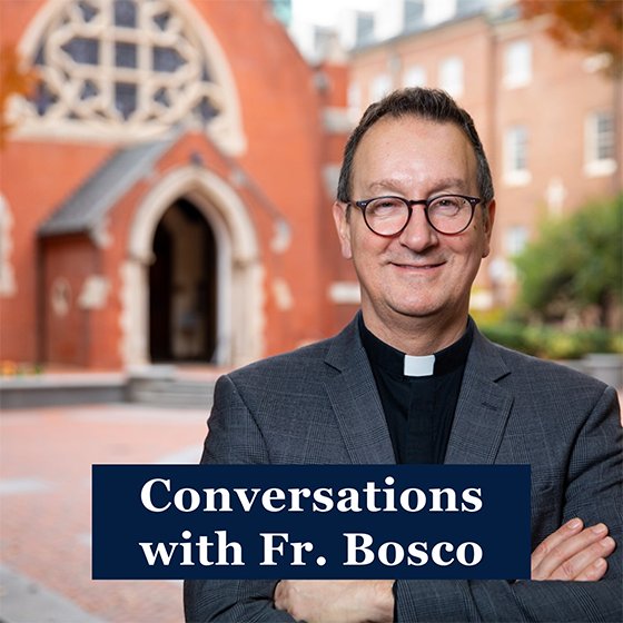 Conversations with Fr. Bosco